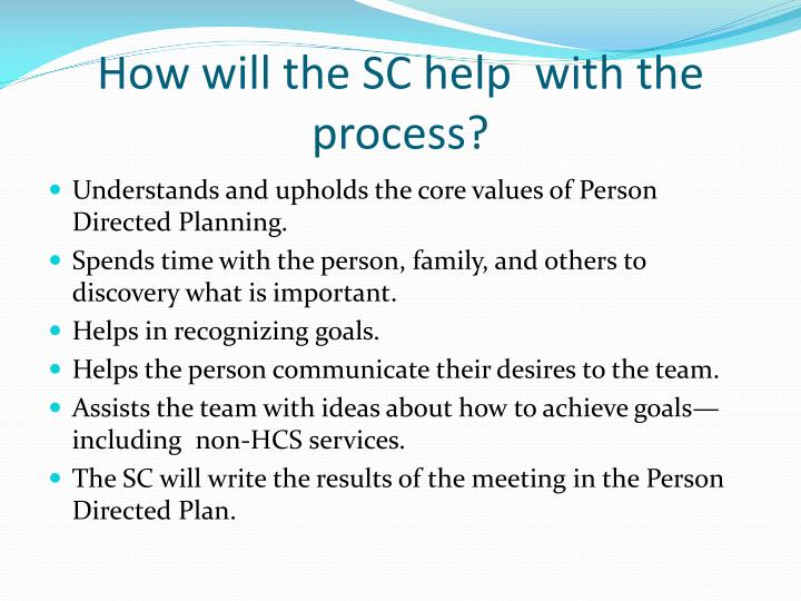 How will the SC help  with the process?