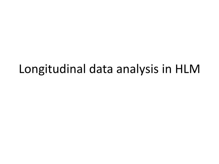 Longitudinal data analysis in hlm