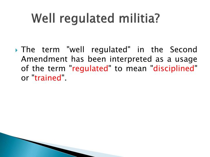 Well regulated militia?