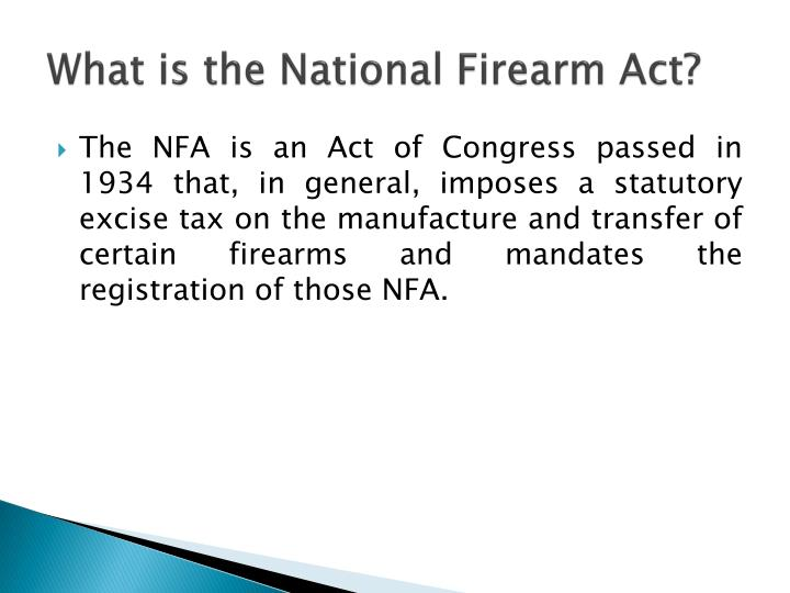 What is the National Firearm Act?