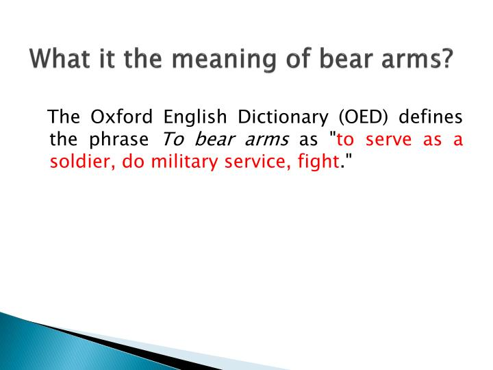 What it the meaning of bear arms?