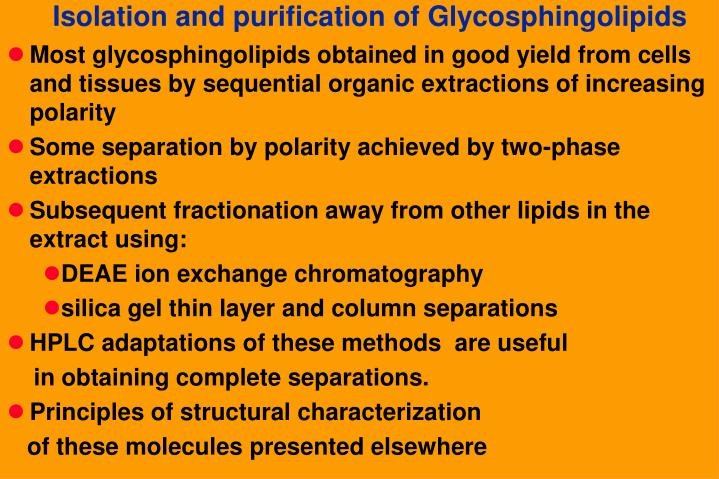 Most glycosphingolipids obtained in good yield from cells and tissues by sequential organic extractions of increasing polarity