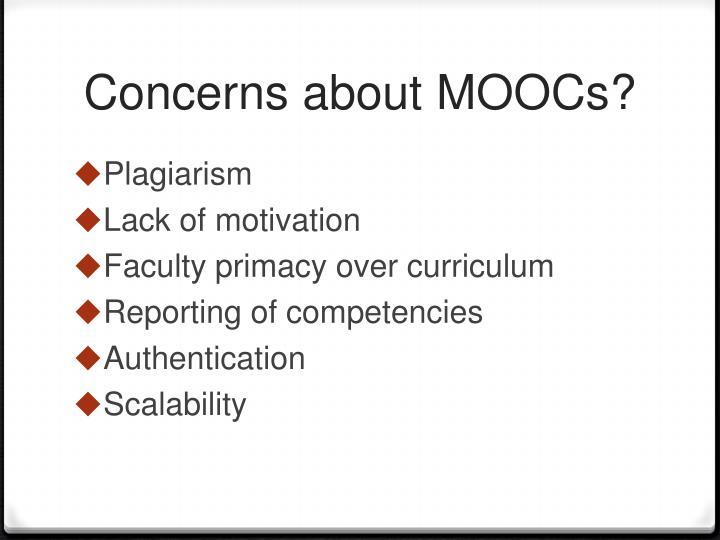 Concerns about MOOCs?