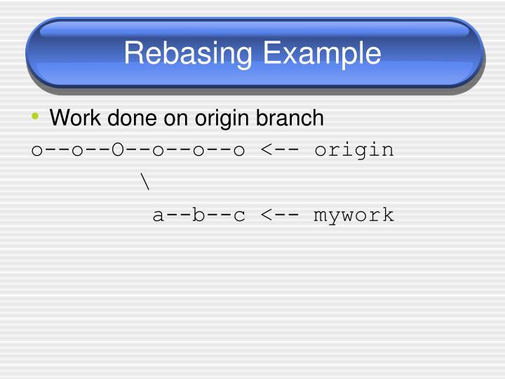 Rebasing Example