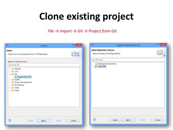 Clone existing