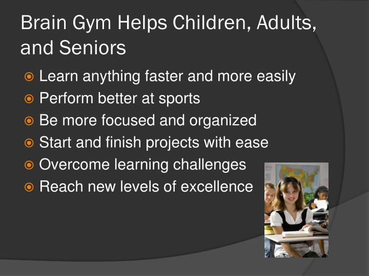 Brain Gym Helps Children, Adults, and Seniors