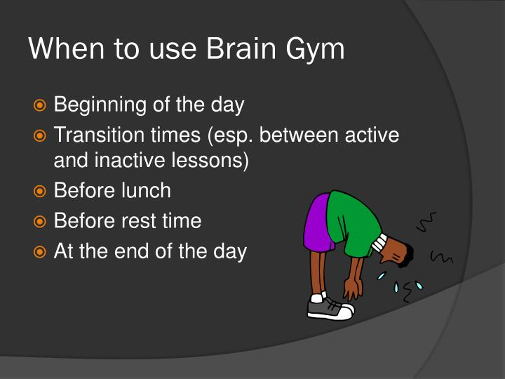 When to use Brain Gym