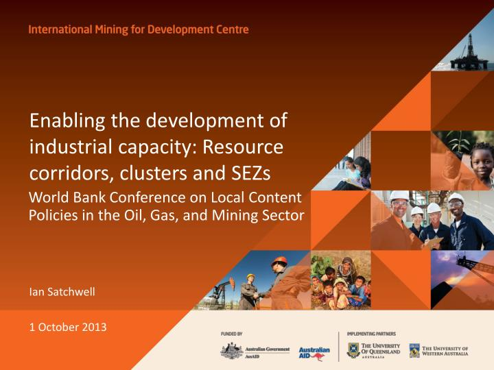 enabling the development of industrial capacity resource corridors clusters and sezs