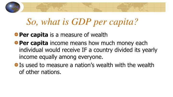 So, what is GDP per capita?