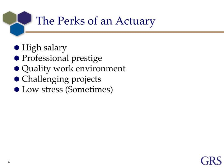 The Perks of an Actuary