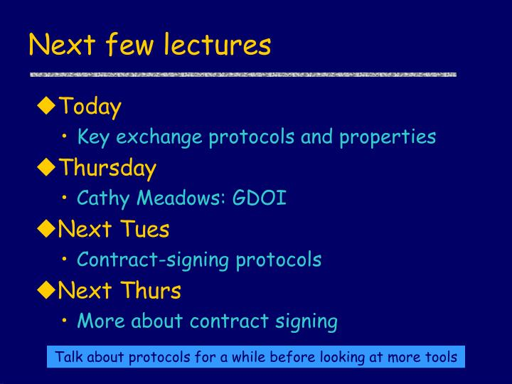 Next few lectures