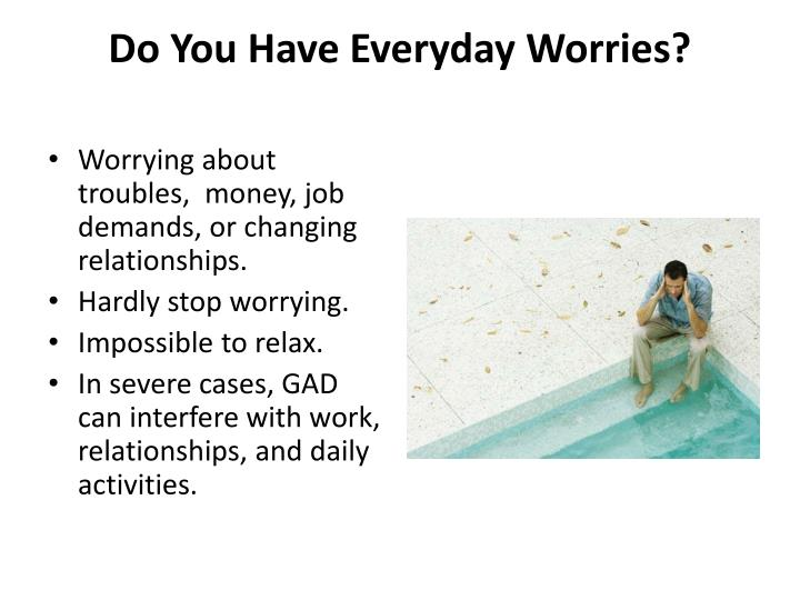 Do You Have Everyday Worries?