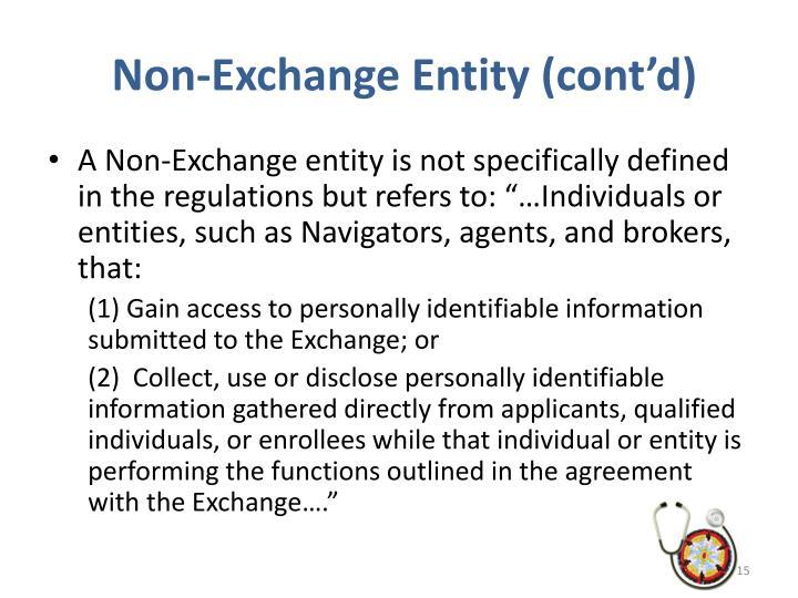 Non-Exchange Entity (cont'd)