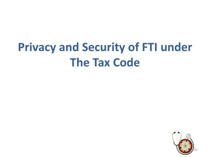 Privacy and Security of FTI under The Tax Code