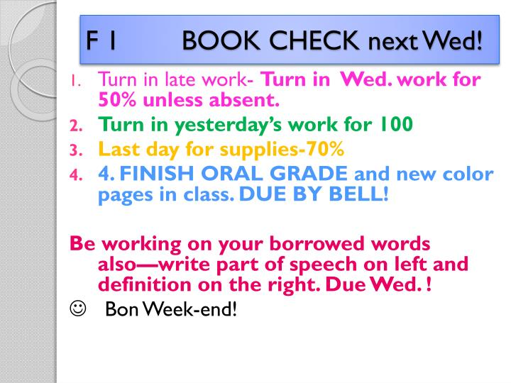 F 1        BOOK CHECK next Wed!