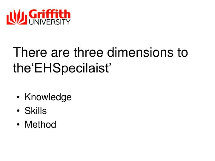 There are three dimensions to the'EHSpecilaist'
