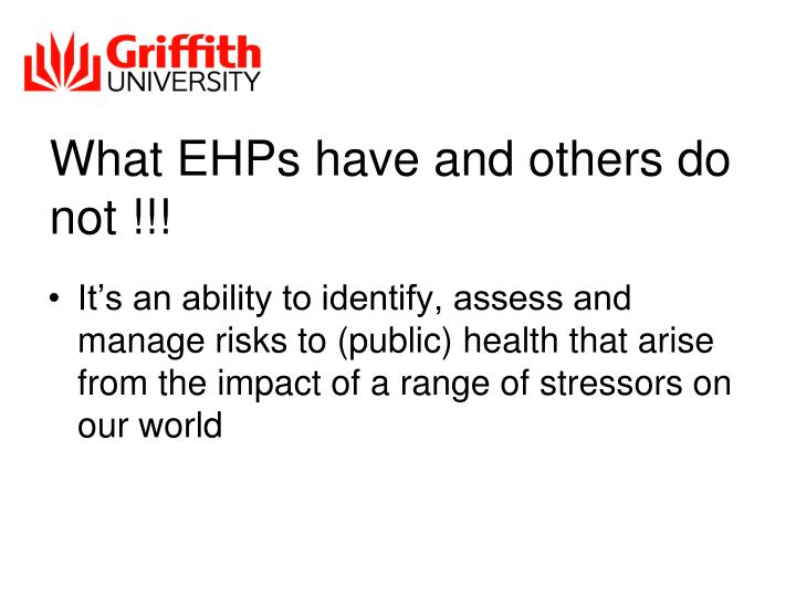 What EHPs have and others do not !!!