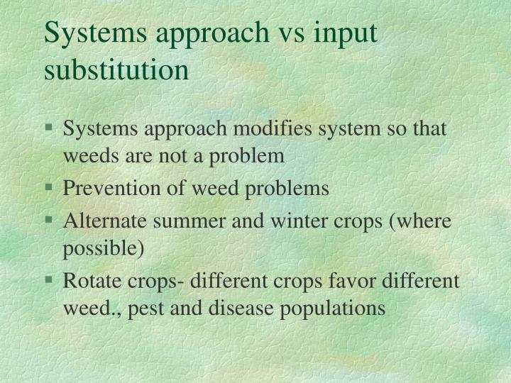 Systems approach vs input substitution