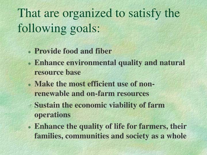 That are organized to satisfy the following goals: