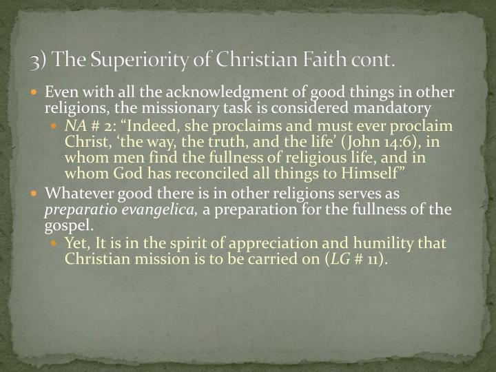 3) The Superiority of Christian Faith cont.