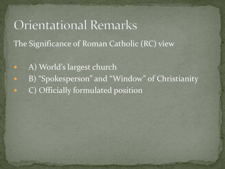 Orientational Remarks