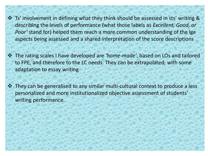 Ts' involvement in defining what they think should be assessed in sts' writing & describing the levels of performance (what those labels as