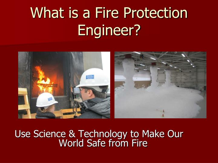 Ppt the profession of fire protection engineering