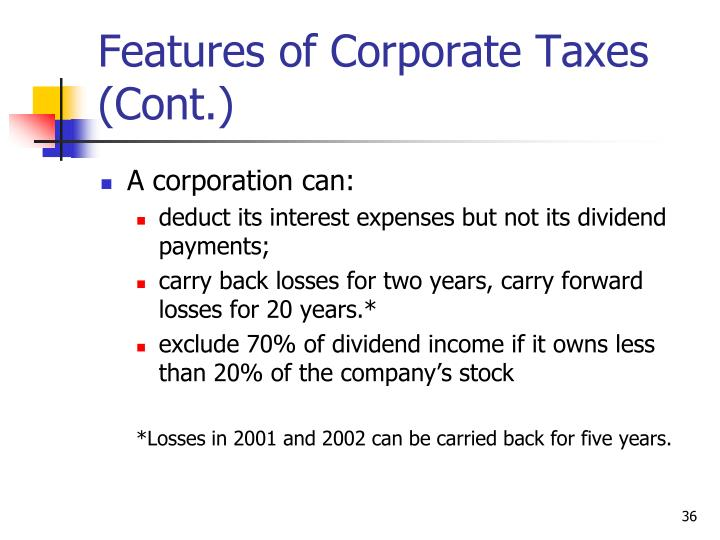 Features of Corporate Taxes (Cont.)