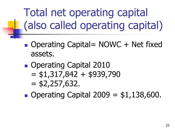 Total net operating capital (also called operating capital)