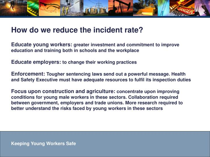 How do we reduce the incident rate?