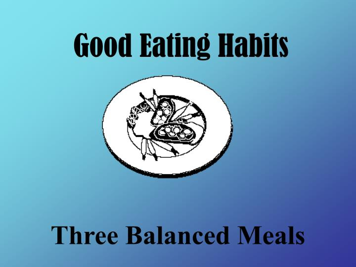 Good Eating Habits