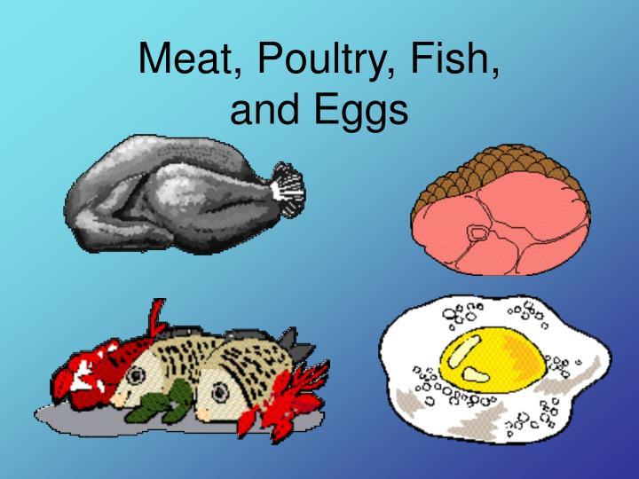 Meat, Poultry, Fish,