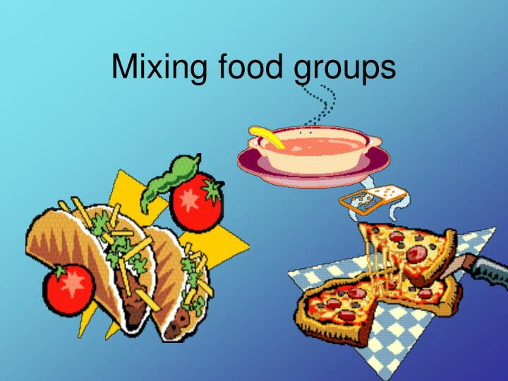 Mixing food groups