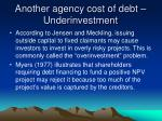 another agency cost of debt underinvestment