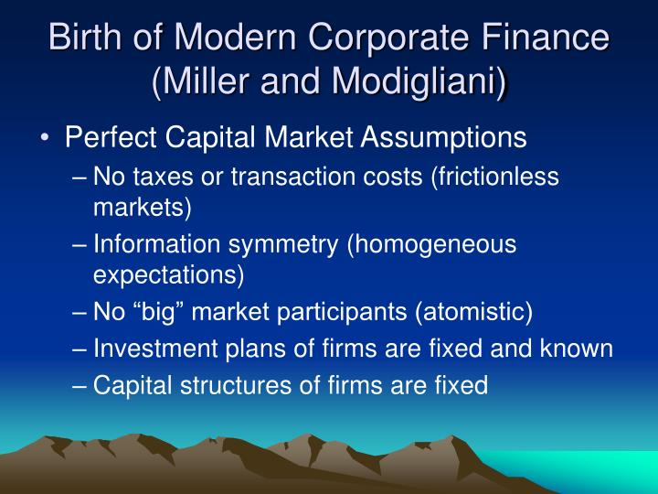 Birth of Modern Corporate Finance (Miller and Modigliani)