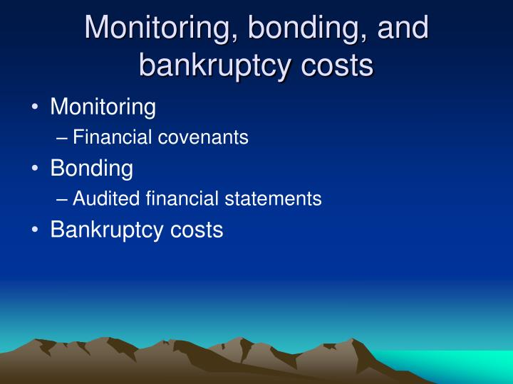 Monitoring, bonding, and bankruptcy costs