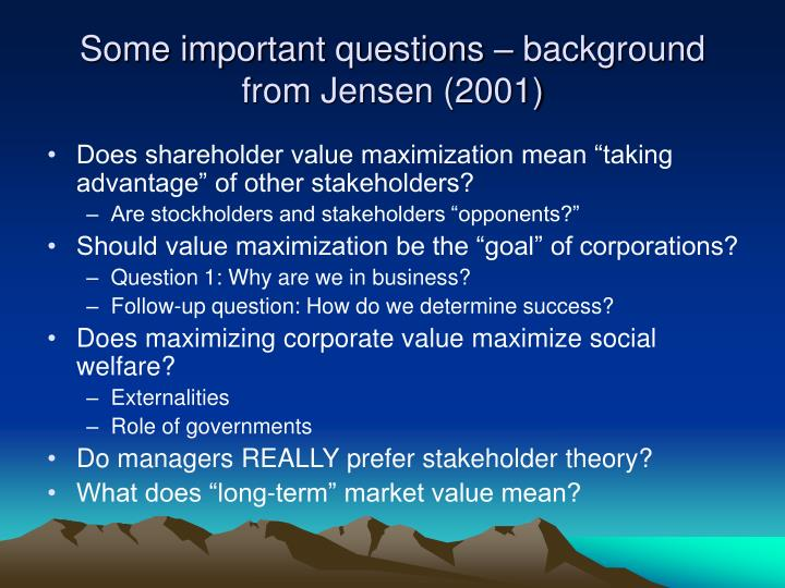 Some important questions – background from Jensen (2001)
