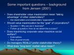 some important questions background from jensen 2001