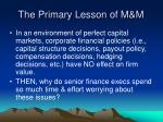 the primary lesson of m m