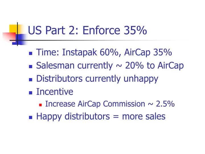 US Part 2: Enforce 35%