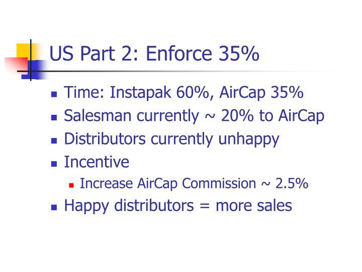 US Part 2: Enforce 35%