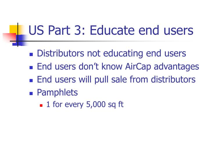 US Part 3: Educate end users