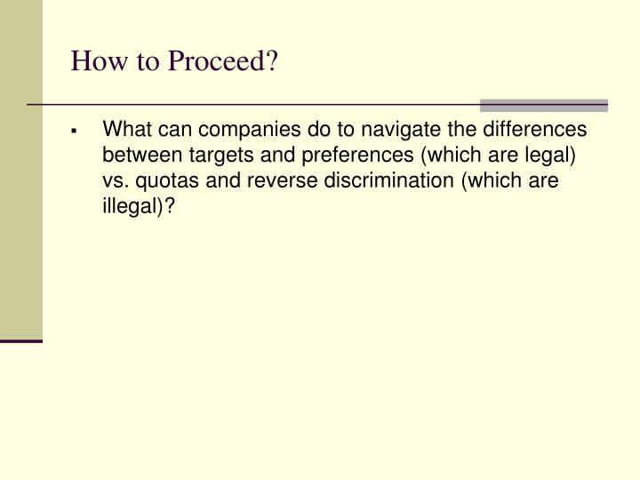 How to Proceed?