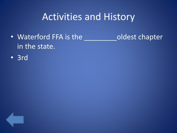 Activities and History