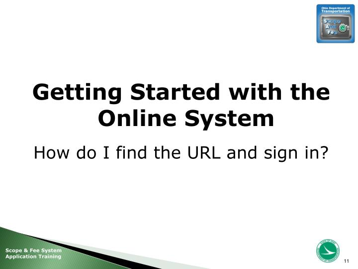 Getting Started with the Online System