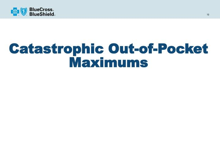 Catastrophic Out-of-Pocket Maximums