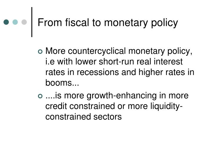 From fiscal to monetary policy