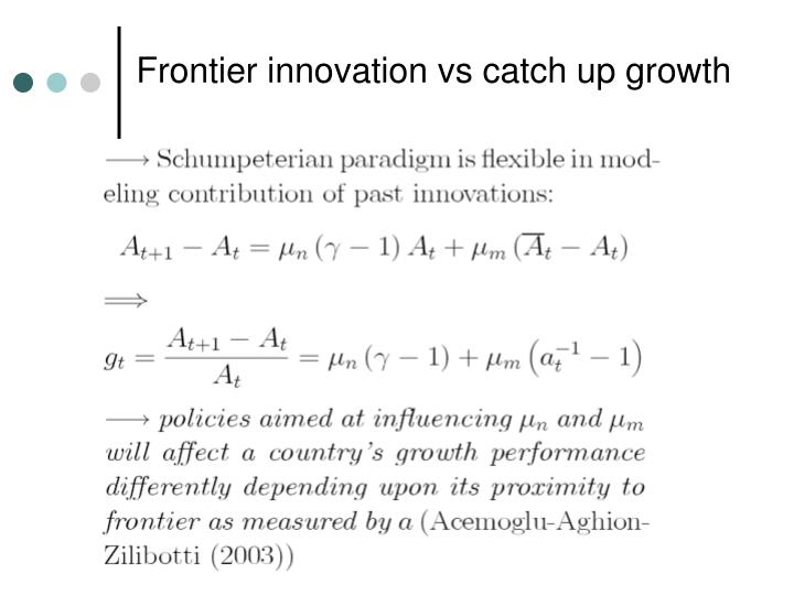 Frontier innovation vs catch up growth