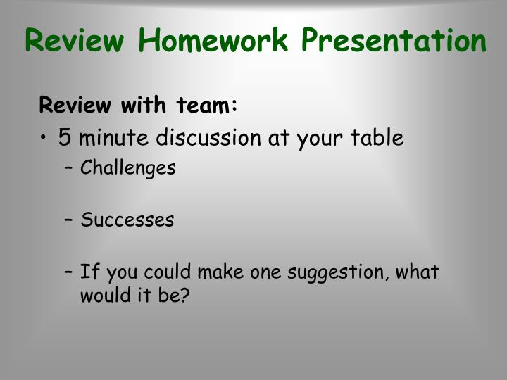 Review Homework Presentation