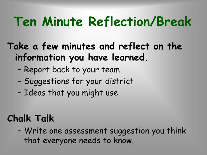 Ten Minute Reflection/Break
